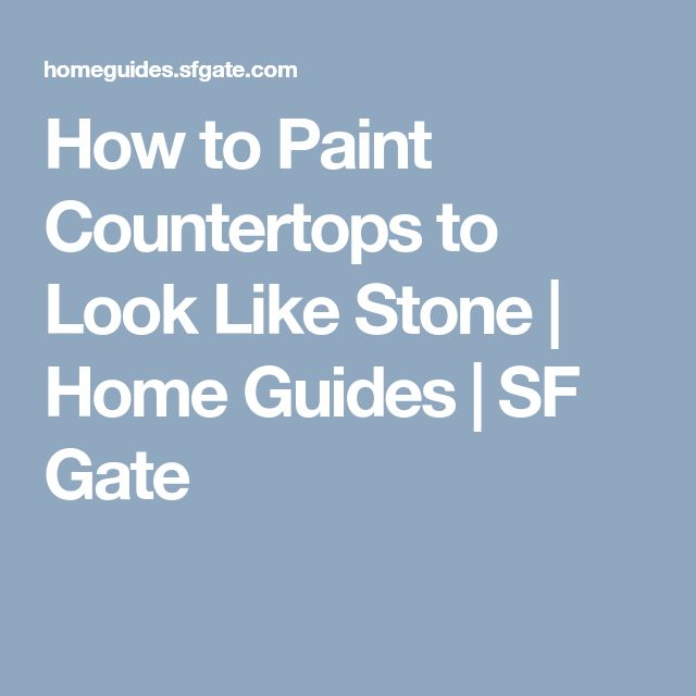 How to Paint Countertops to Look Like Stone | Home Guides | SF Gate