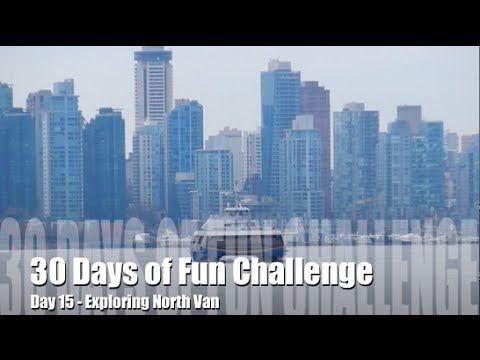 30 Days of Fun Challenge - Day 15 Exploring North Van