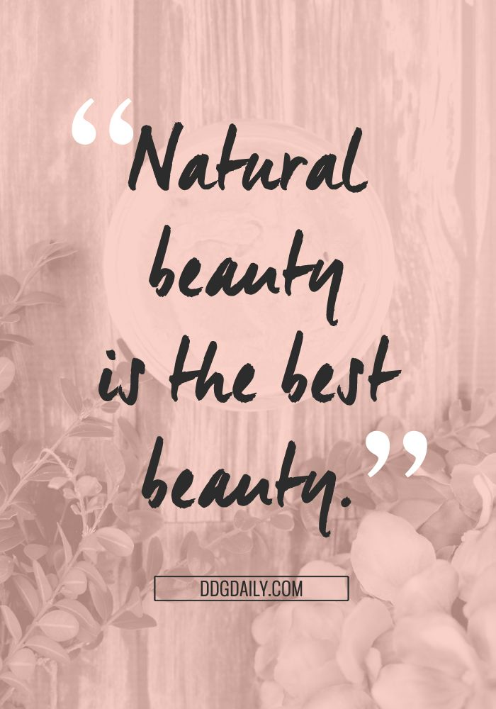Best 25+ Natural Beauty Quotes Ideas On Pinterest