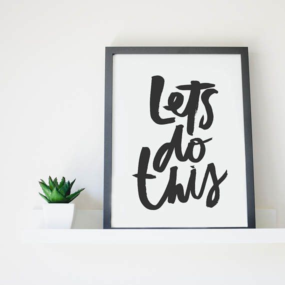 Wall Art Word Quote Print Black & White | Lets Do This |  Hand Lettered Printable Quote