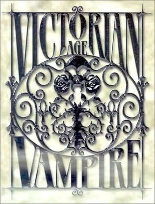 Victorian Age: Vampire was published by White Wolf for Vampire: the Masquerade