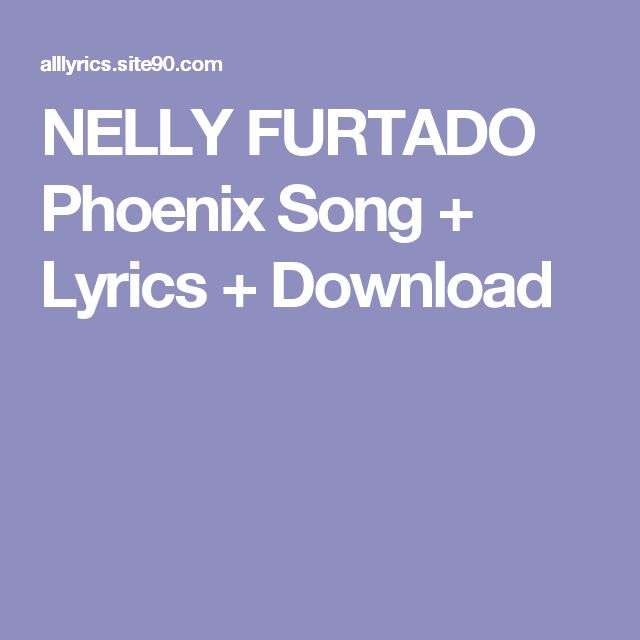 NELLY FURTADO Phoenix Song + Lyrics + Download