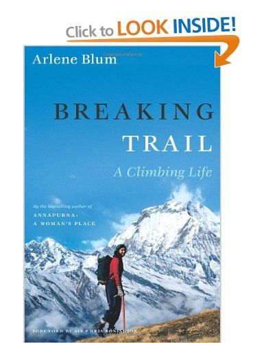 Breaking Trail: A Climbing Life (Lisa Drew Books): Amazon.co.uk: Arlene Blum: Books
