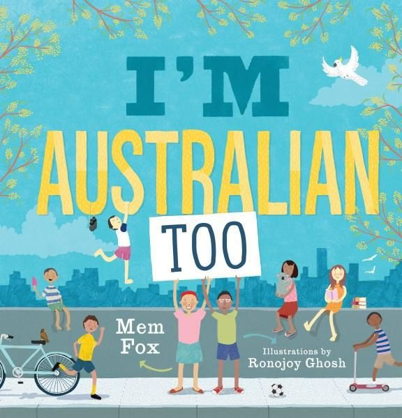 I'm Australian Too and Whoever You Are   by Mem Fox   Mem Fox has always been a hero of mine. Right from the time I read Where is the Green Sheep I wanted to write children's books as engaging…