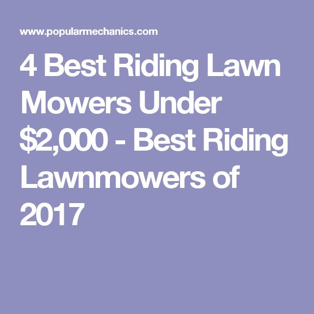 4 Best Riding Lawn Mowers Under $2,000 - Best Riding Lawnmowers of 2017