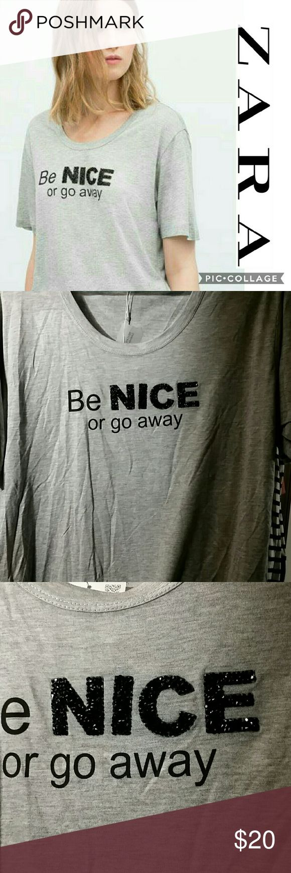 "⚡FLASH SALE ⚡ BNWT Super soft & delicate Lightweight light gray Tshirt from Zara W&B Collection  ""Be NICE or go away"" with sparkly black crystals over the ""NICE"" 100% Viscose Zara Tops Tees - Short Sleeve"