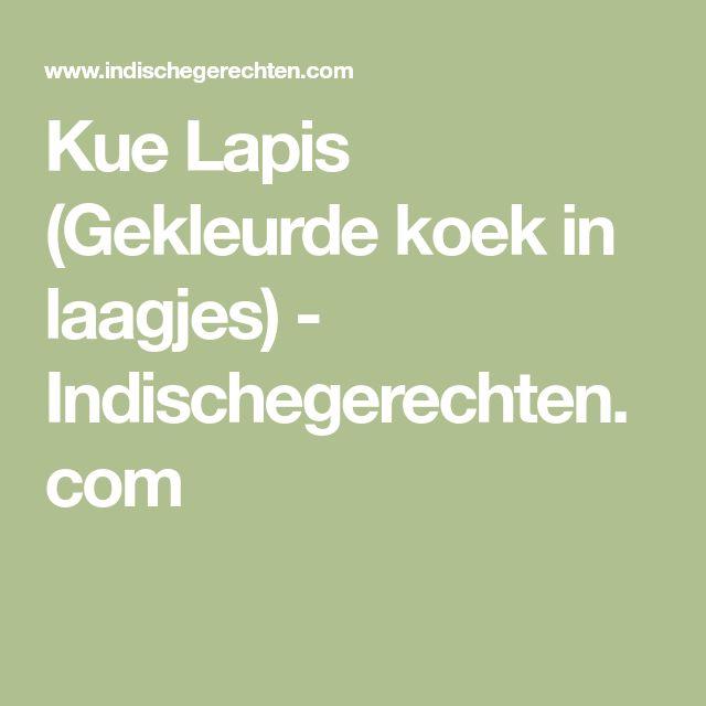 Kue Lapis (Gekleurde koek in laagjes) - Indischegerechten.com