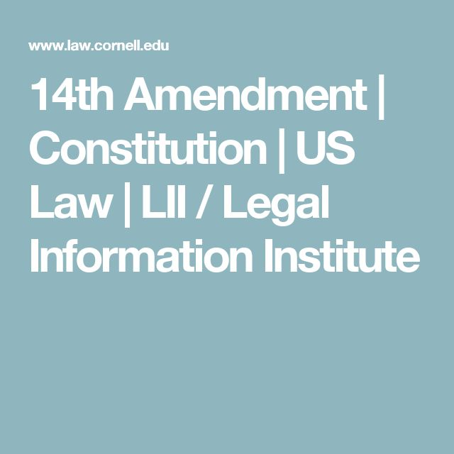 14th Amendment | Constitution | US Law | LII / Legal Information Institute