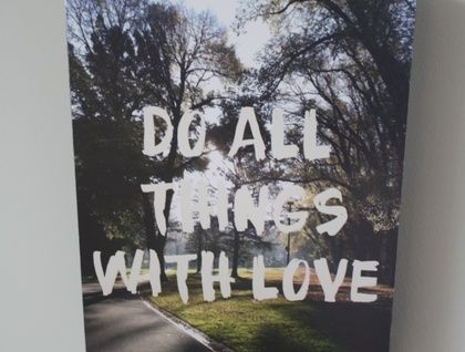 """""""Do All Things With Love"""" Inspirational Photo Block   Felt"""