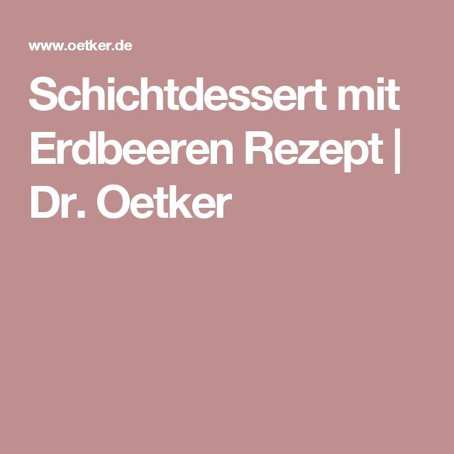 Schichtdessert mit Erdbeeren Rezept | Dr. Oetker
