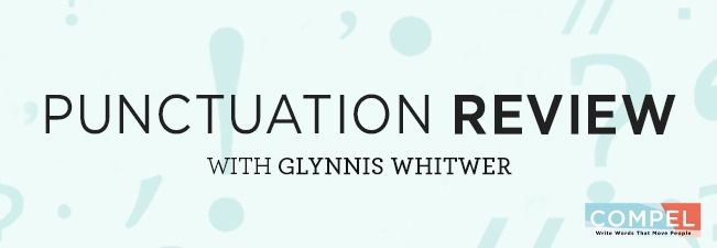 {CRAFT} for Writers | Punctuation Review by Glynnis Whitwer, author and COMPEL Executive Director | COMPELTraining.com