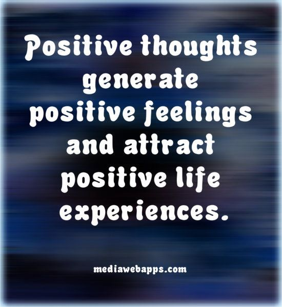 Positive thoughts generate positive feelings and attract positive life experiences _ #Personal Growth #Quote #Saying