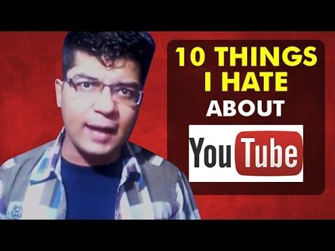 Top 10 things I hate about Youtube   Problems with Youtube   Wond3rJay