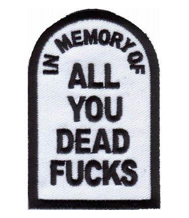 P2342_-_2x3_-_In_Memory_of_All_You_Dead_Fucks_1024x1024.jpeg 374×432 pixels