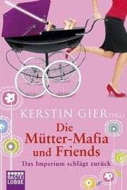 Die Mütter-Mafia und Friends - Das Imperium schlägt zurück