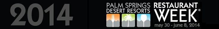 Palm Springs Restaurant Week - May 30th to June 8th, 2014