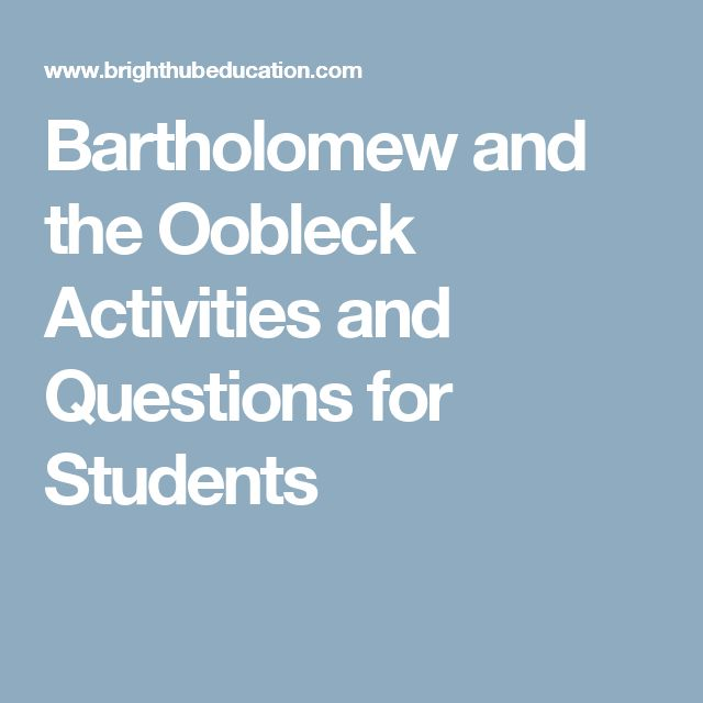 Bartholomew and the Oobleck Activities and Questions for Students