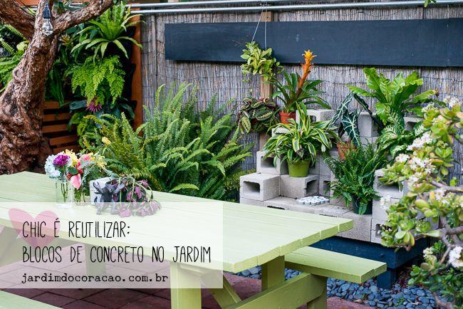 Chic é reutilizar: blocos de concreto no jardim | Jardim do Coração                                                                                                                                                                                 Mais