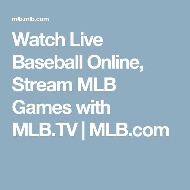 Watch Live Baseball Online, Stream MLB Games with MLB.TV   | MLB.com