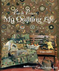 Past & Present - My Quilting Life - Yoko Saito