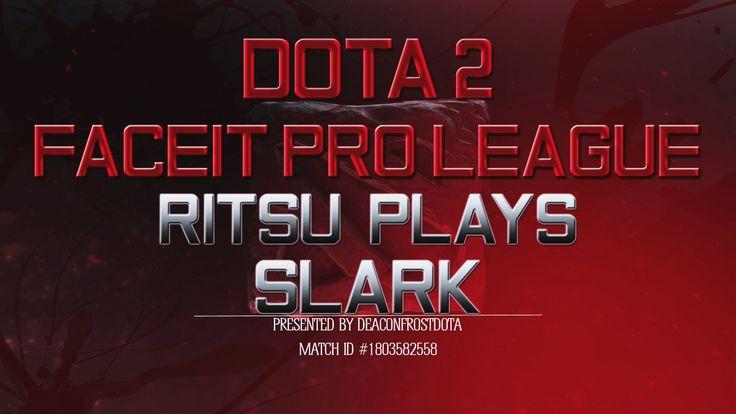 Dota 2 FPL Ritsu Plays Slark [1803582558]