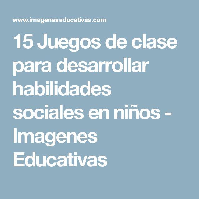 15 Juegos de clase para desarrollar habilidades sociales en niños - Imagenes Educativas