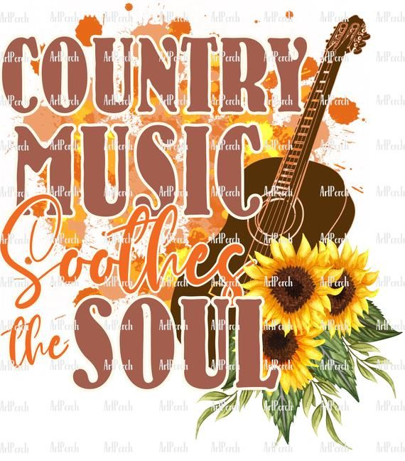 Country Music Soothes The Soul Png Design Sunflower Guitar Etsy Country Music Art Country Backgrounds Country Music Quotes