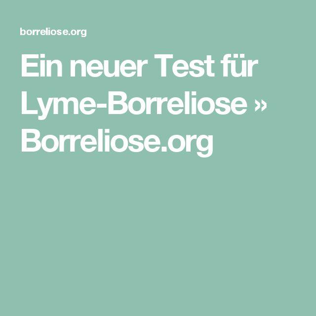 Ein neuer Test für Lyme-Borreliose » Borreliose.org