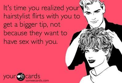 Funny ecards Only a HAIRstylist Could Appreciate | hwh<3 | Holleewood HAIR.