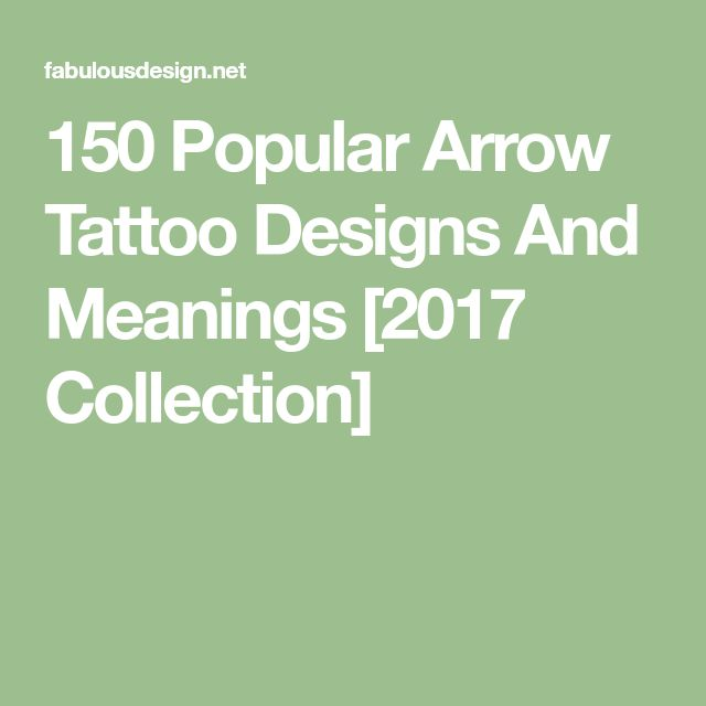 150 Popular Arrow Tattoo Designs And Meanings [2017 Collection]
