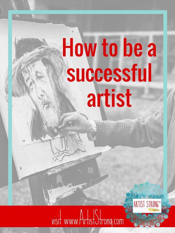 How To Be A Successful Artist Artist Strong Artist Artist Problems Artist Life Hacks