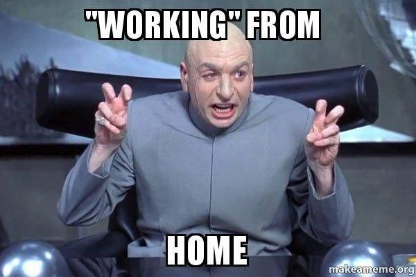 """Working"""" from home - Dr Evil Austin Powers   Make a Meme"""