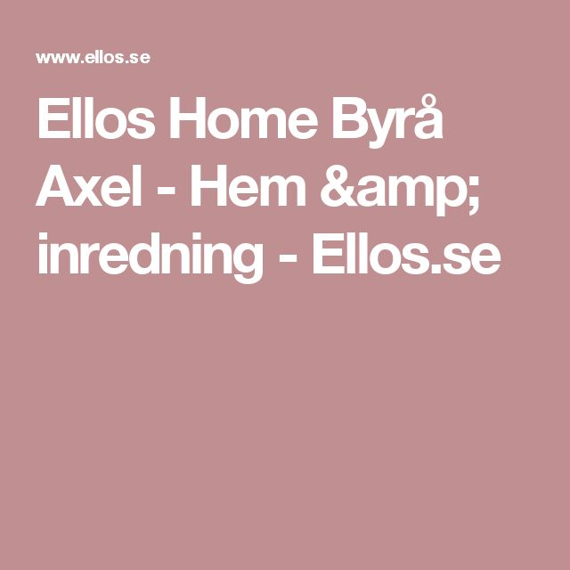 Ellos Home Byrå Axel - Hem & inredning - Ellos.se
