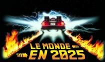 DOSSIER SPÉCIAL : LE MONDE EN 2025