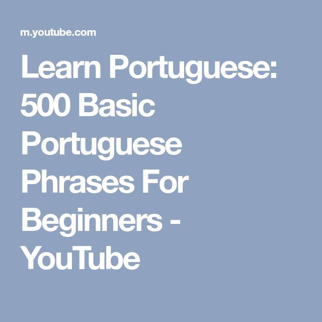 Learn Portuguese: 500 Basic Portuguese Phrases For Beginners - YouTube