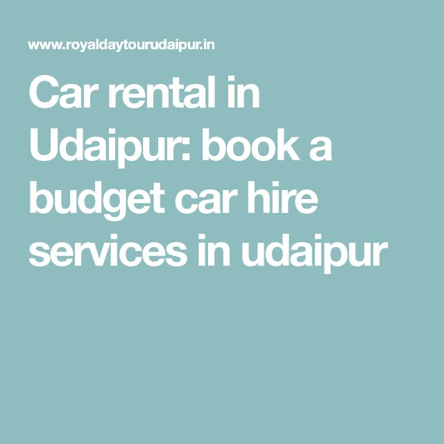 Car rental in Udaipur: book a budget car hire services in udaipur
