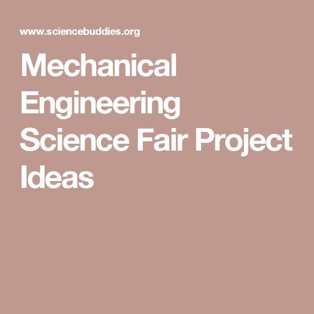 Mechanical Engineering Science Fair Project Ideas ...