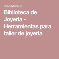 Biblioteca de Joyeria - Herramientas para taller de joyeria