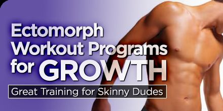 Ectomorph Workout Programs For Growth: Great Training For Skinny Dudes!