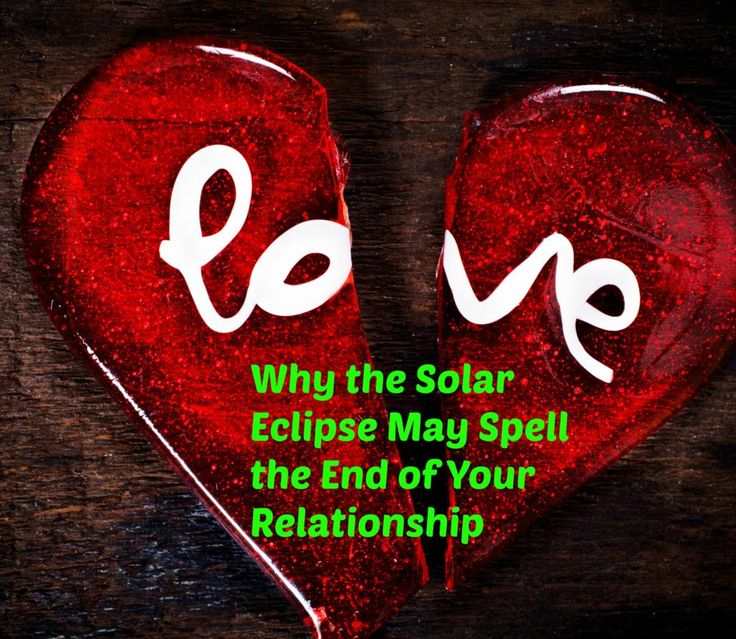 Solar eclipse 2016: Why that relationship really might be over now #astrology #breakup | Psychic…