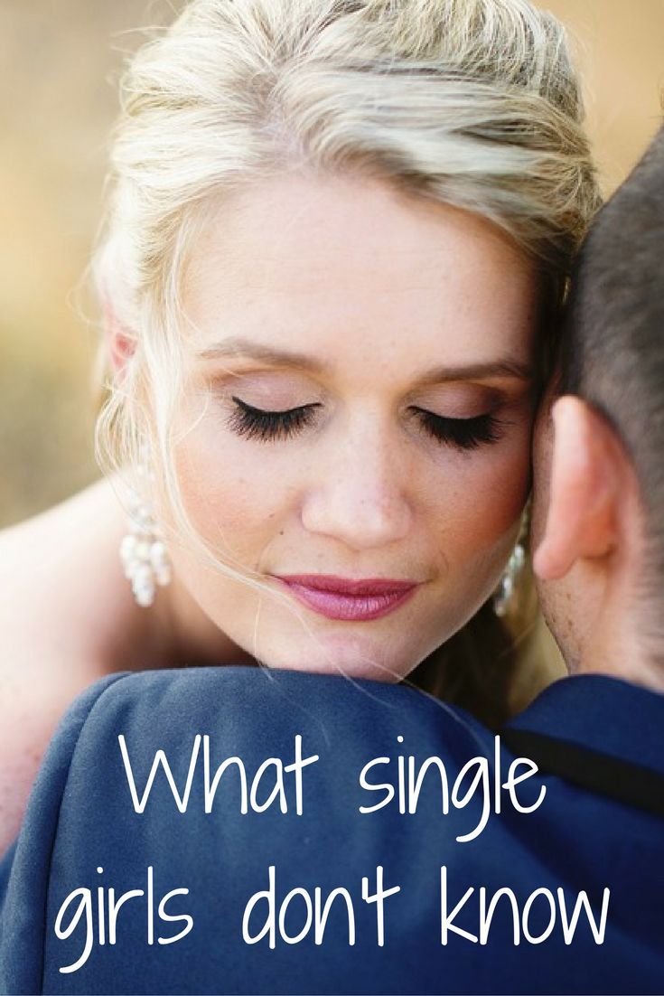What Single Girls Don't Know #Dating #relationships