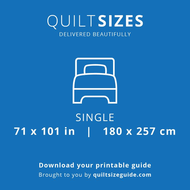 Single quilt size from the printable quilt size guide - download the PDF from quiltsizeguide.com   common quilt sizes, powered by gireffy.com