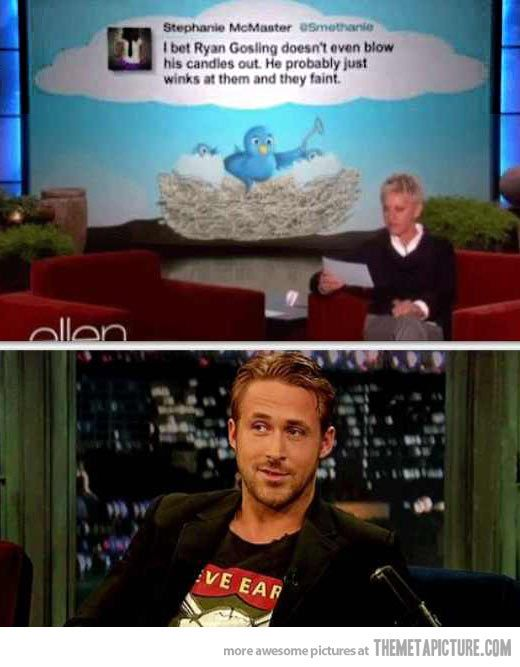 Ryan Gosling. Winking at birthday candles. Lol.
