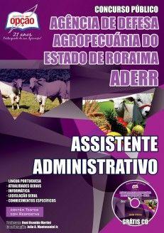 Apostila Concurso Agência de Defesa Agropecuária do Estado de Roraima - ADERR / 2014: - Cargo: Assistente Administrativo