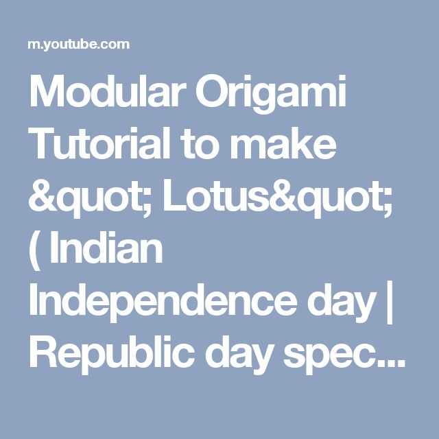 """Modular Origami  Tutorial to make """" Lotus"""" ( Indian Independence day 