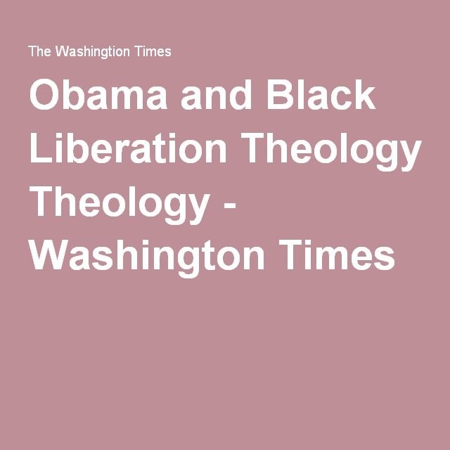 Obama and Black Liberation Theology - Washington Times