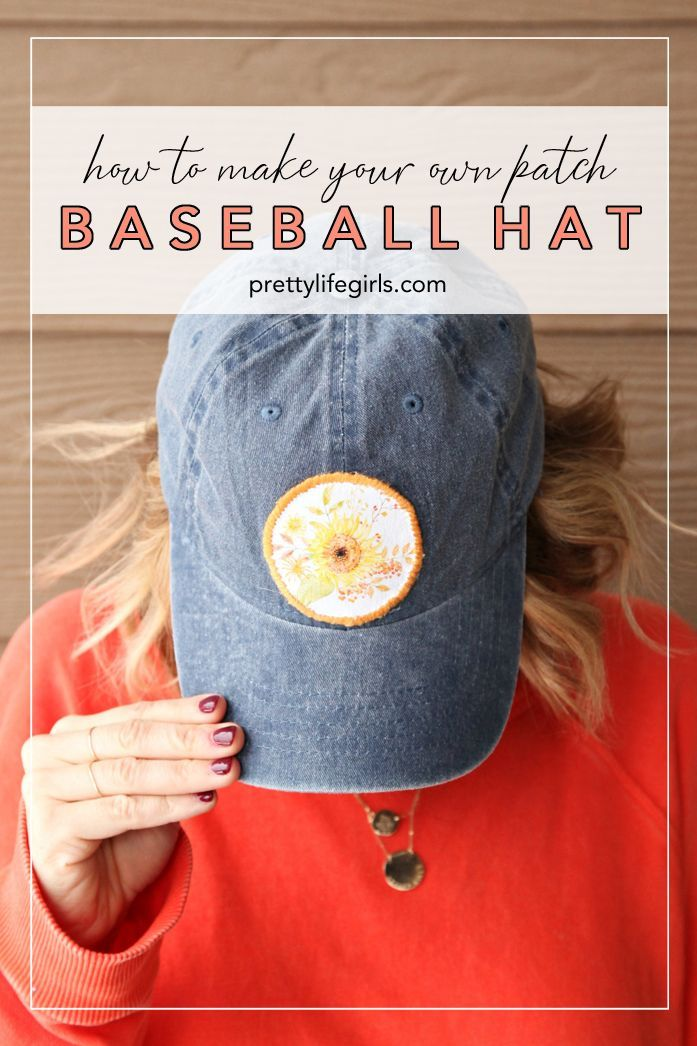 Diy Patch Baseball Hat How To Make Your Own Patches The Pretty Life Girls Diy Patches Make Your Own Patch Diy Sneakers