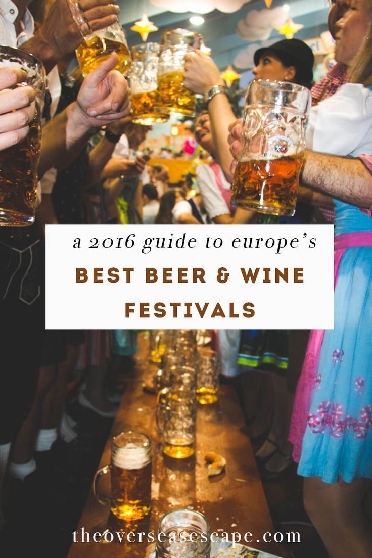 A 2016 Guide to Europe's Best Beer & Wine Festivals • The Overseas Escape