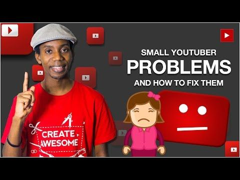How to Grow a YouTube Channel | 10 Small Youtuber Problems - YouTube