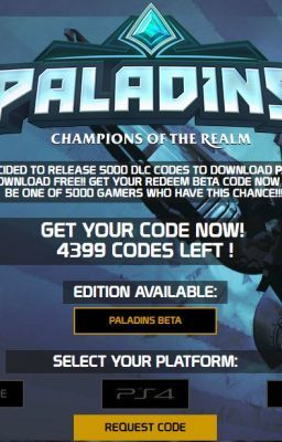 #wattpad #short-story This is the big FREE Paladins closed beta keys! Giveaway!! Free Paladins closed beta keys for Xbox One & PS4! Get your Free Paladins Beta Key NOW While Supplies LAST! Xbox One- 6GCX2-D7Q7V-4KRVH-9MPJ2-GCVKZ 79MXH-46Q2P-W4RDC-KYQX7-Q473Z PS4- 7763-L5N5-MP8E If those didn't work then check out www.ch...